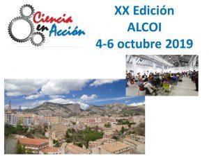 XX Edición Ciencia En Acción (4-6 d'octubre de 2019, Alcoi, Alacant)